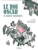 [Le ] Roi Oscar et autres racontars