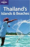Lonely Planet Thailand's Islands & Beaches (Lonely Planet Thailand's Island and Beaches)
