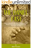 The Daniel Fast: How to Spend Less Time Thinking About What to Eat and Spend More Time Focusing on God