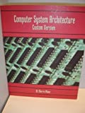 Computer system architecture: Custom version (0536665435) by Mano, M. Morris