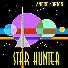 Star Hunter Hörbuch von Andre Norton Gesprochen von: Harry Shaw