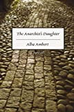 img - for The Anarchist's Daughter: A novel book / textbook / text book