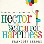 Hector and the Search for Happiness | [Franois Lelord]