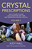 Crystal Prescriptions: The A-Z Guide to Over 1,250 Conditions and Their New Generation Healing Crystals (Volume 2)