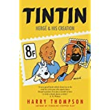 Tintin: Herge and His Creationby Harry Thompson