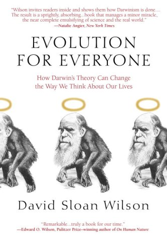 Evolution for Everyone: How Darwin's Theory Can Change...
