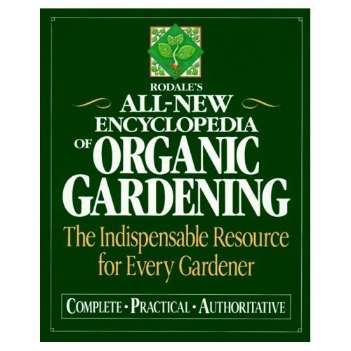 Rodale's All-New Encyclopedia of Organic Gardening: