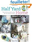 Half Yard Home: Easy Sewing Projects...