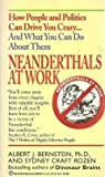Neanderthals at Work (0345382331) by Albert J. Bernstein