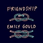 Friendship | Emily Gould