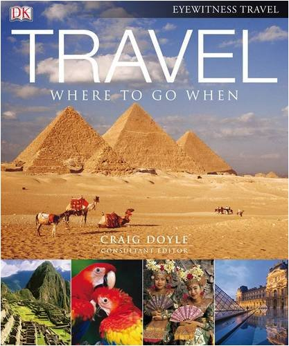 Travel: Where to go When (compact edition) (Eyewitness Travel)