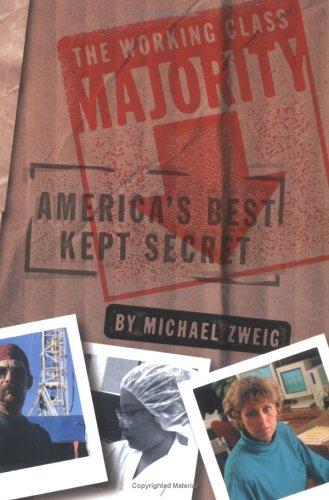 The Working Class Majority: America's Best Kept Secret...