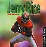 Jerry Rice: Speedy Wide Reciever (Sports Greats (New York, N.Y.).)