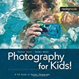 51T73qKD86L. SL160  Photography for Kids!: A Fun Guide to Digital Photography (English and English Edition)