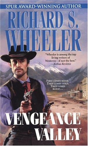 Vengeance Valley, RICHARD S. WHEELER