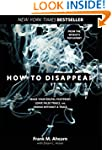How to Disappear: Erase Your Digital...