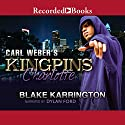 Carl Weber's Kingpins: Charlotte Audiobook by Blake Karrington Narrated by Dylan Ford