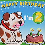 Happy Birthday - I'm 2 (The Happy Birthday Books)
