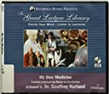 img - for My Own Medicine: Lessons Learned en Route to Remission (Great Lecture Library) book / textbook / text book