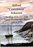 img - for Alfred Centennial Johnson: The Story of the First Solo Atlantic Crossing from West to East in 1876 book / textbook / text book