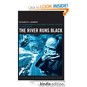 The River Runs Black: The Environmental Challenge to China's Future (A Council on Foreign Relations Book) Elizabeth Economy