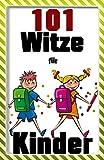 Witz: 101 lustige Kinderwitze ( 101 Witze , Witze E-Book, Witze Lustig)