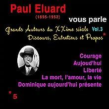 Paul Éluard vous parle (Grands Auteurs du XXème siècle : Discours, Entretiens et Propos 3) Performance Auteur(s) : Paul Éluard Narrateur(s) : Paul Éluard