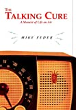 The Talking Cure: A Memoir of Life on Air