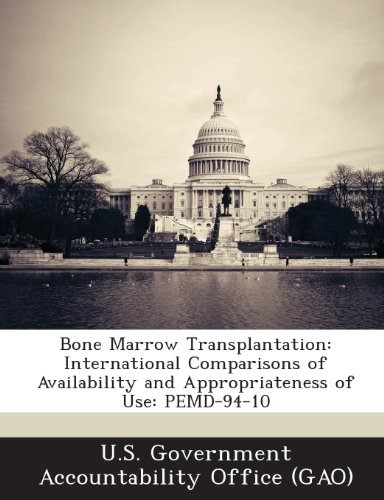 Bone Marrow Transplantation: International Comparisons of Availability and Appropriateness of Use: Pemd-94-10