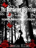 The Wanderers Beginning: The Wanderers, Reborn, & Unforgiven
