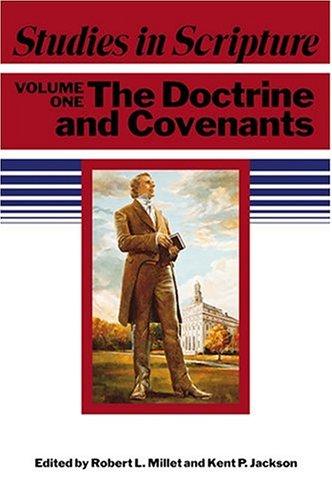 Studies in Scripture, Vol. 1: The Doctrine and Covenants, ROBERT L. MILLET, KENT P. JACKSON
