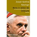 Werte in Zeiten des Umbruchsvon &#34;Joseph Ratzinger&#34;