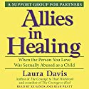 Allies in Healing: When the Person You Love Is a Survivor of Child Sexual Abuse Audiobook by Laura Davis Narrated by Xe Sands, Sean Pratt