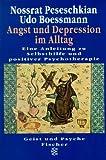 Angst und Depression im Alltag: Eine Anleitung zu Selbsthilfe und positiver Psychotherapie title=