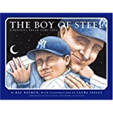 The Boy of Steel: A Baseball Dream Come True