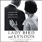 Lady Bird and Lyndon: The Hidden Story of a Marriage That Made a President Hörbuch von Betty Boyd Caroli Gesprochen von: Amanda Carlin