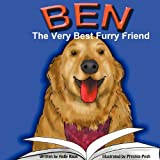 Ben: The Very Best Furry Friend - A childrens book about a therapy dog and the friends he makes at the library and nursing home