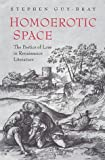 img - for Homoerotic Space: The Poetics of Loss in Renaissance Literature book / textbook / text book