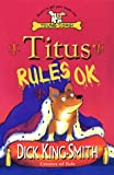 Titus Rules Ok! (0552548375) by King-Smith, Dick