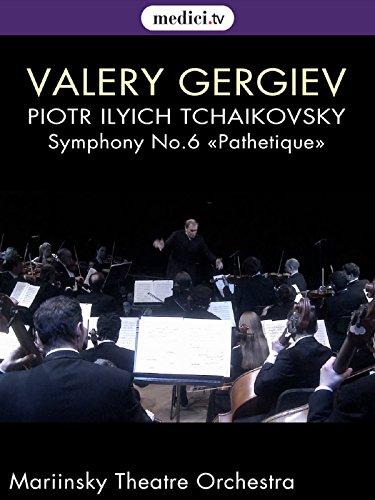 Tchaikovsky, Symphony No. 6 �Pathetique� - Valery Gergiev, Mariinsky Theater Orchestra