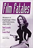 img - for Film Fatales: Women in Espionage Films and Television, 1963-1973 book / textbook / text book