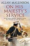 Allan Mallinson On His Majesty's Service (Matthew Hervey)