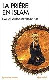 echange, troc Eva de Vitray-Meyerovitch - La Prière en Islam