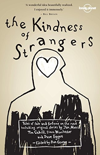 the-kindness-of-strangers-lonely-planet-travel-literature