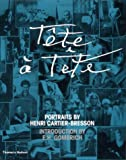 Tete a Tete: Portraits by Henri Cartier-Bresson (0500281866) by Henri Cartier-Bresson