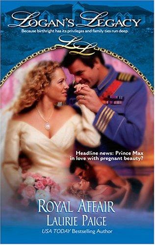 Royal Affair (Logan's Legacy), LAURIE PAIGE
