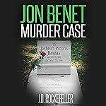 Jon Benet Murder Case | J.D. Rockefeller