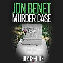 Jon Benet Murder Case Audiobook by J.D. Rockefeller Narrated by Jeff Werden