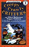 Creepy Crawly Critters and Other Halloween Tongue Twisters (An I Can Read Book, Level 1) (0064442225) by Buck, Nola