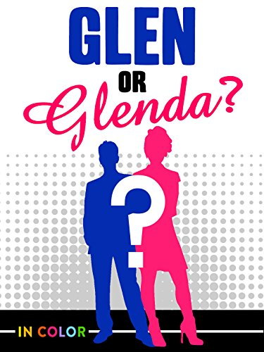 Glen or Glenda In Color!